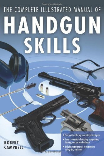 us topo - The Complete Illustrated Manual of Handgun Skills - Wide World Maps & MORE! - Book - Campbell, Robert - Wide World Maps & MORE!