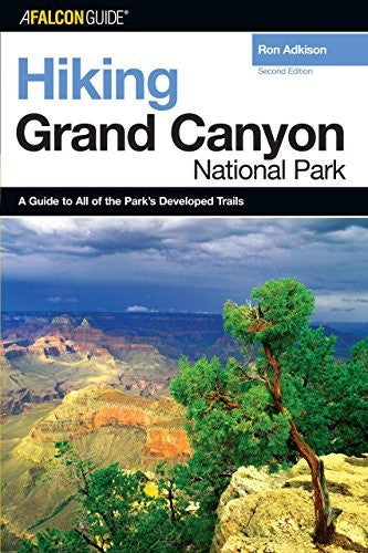 Hiking Grand Canyon National Park, 2nd (Regional Hiking Series)