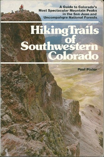 Hiking Trails of Southwestern Colorado: A Guide to Colorado's Most on pikes peak map, uncompahgre river map, uncompahgre plateau map, los pinos river map, san juan river map, usa map, la plata county map, san juan islands map, animas river map, sierra madre oriental map, great sandy desert map, old san juan map, wasatch range map, rio grande map, dolores river map, great plains map, mount elbert map, silverton map, san juan county map, front range map,