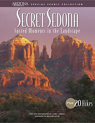 Secret Sedona: Sacred Moments in the Landscape (Arizona Highways Special Scenic Collections) by Larry Lindahl (1-Oct-2005) Paperback