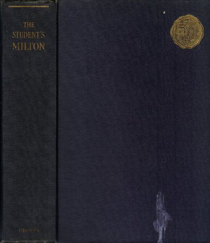Student's Milton, the : Being the Complete Poems of John Milton