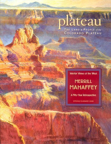 Merrill Mahaffey: Interior Views of the West (Plateau: Land and People of the Colorado Plateau, 5/1)