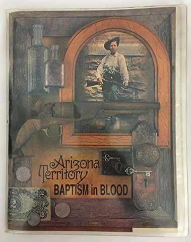 Arizona Territory Baptism in Blood