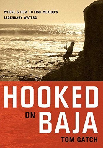 Hooked on Baja: Where and How to Fish Mexico's Legendary Waters - Wide World Maps & MORE! - Book - Brand: Countryman Press - Wide World Maps & MORE!