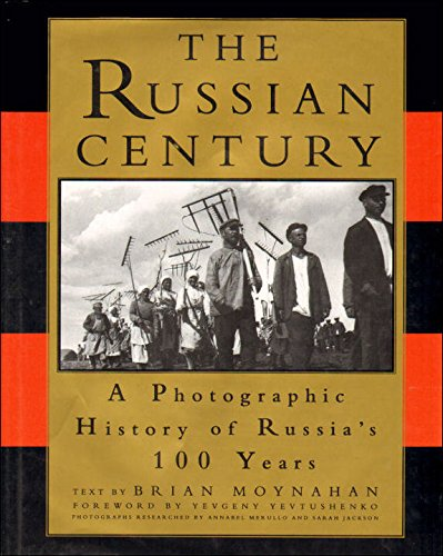 The Russian century: A photographic history of Russia's 100 years