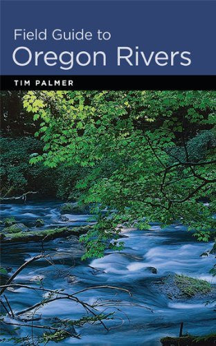 Field Guide to Oregon Rivers - Wide World Maps & MORE! - Book - Palmer, Tim/ Avery, Willliam E. (ILT) - Wide World Maps & MORE!