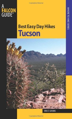 Best Easy Day Hikes Tucson (Best Easy Day Hikes Series) - Wide World Maps & MORE! - Book - Wide World Maps & MORE! - Wide World Maps & MORE!