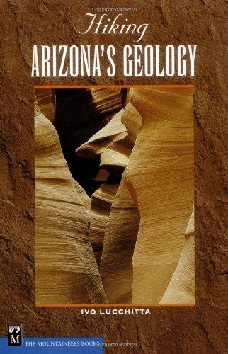 Hiking Arizona's Geology (Hiking Geology) - Wide World Maps & MORE! - Book - Mountaineers Books - Wide World Maps & MORE!
