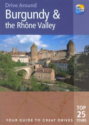 us topo - Drive Around Burgundy and the Rhone Valley, 2nd: Your Guide to Great Drives (Drive Around - Thomas Cook) - Wide World Maps & MORE! - Book - Brand: Thomas Cook Publishing - Wide World Maps & MORE!