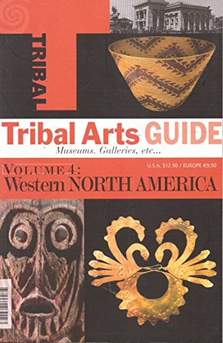 Tribal Arts Guide, Volume 4: Western North America: The United States and Canada