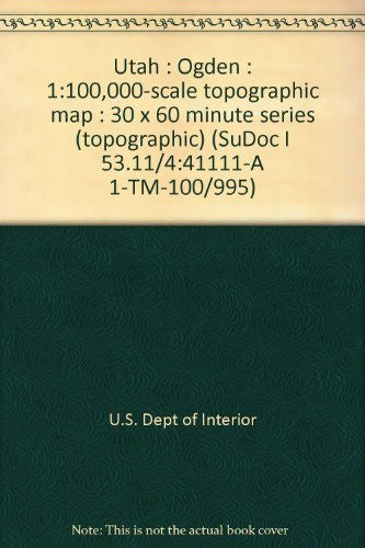 us topo - Utah : Ogden : 1:100,000-scale topographic map : 30 x 60 minute series (topographic) (SuDoc I 53.11/4:41111-A 1-TM-100/995) - Wide World Maps & MORE! - Book - Wide World Maps & MORE! - Wide World Maps & MORE!