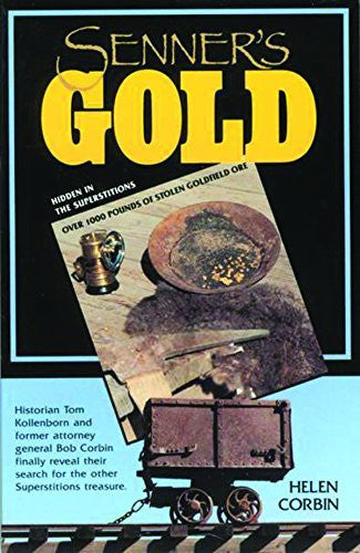 us topo - Senner's Gold: Over 1000 Pounds of Stolen Goldfield Ore Hidden in the Superstitions - Wide World Maps & MORE! - Book - Brand: Sunbelt Publications - Wide World Maps & MORE!