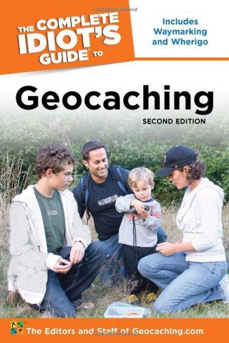 The Complete Idiot's Guide to Geocaching, 2nd Edition - Wide World Maps & MORE!