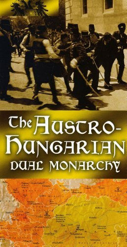 Austro Hungarian, The: Dual Monarchy: History Maps Series