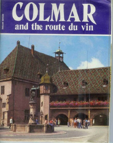 Colmar and the Route du Vin (English Edition) - Wide World Maps & MORE! - Book - Wide World Maps & MORE! - Wide World Maps & MORE!