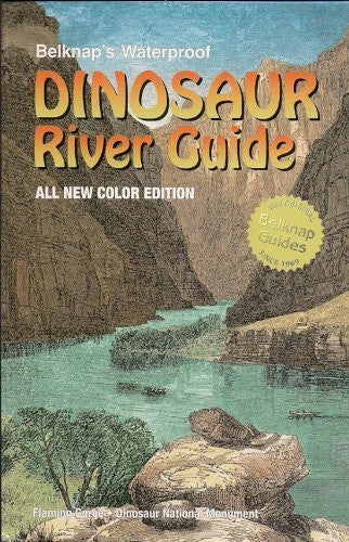 Belknap's Waterproof Dinosaur River Guide-All New Color Edition - Wide World Maps & MORE! - Book - Wide World Maps & MORE! - Wide World Maps & MORE!