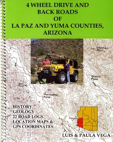 4 Wheel Drive and Back Roads of La Paz and Yuma Counties, Arizona