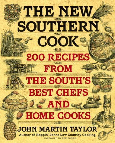 The New Southern Cook: 200 Recipes from the South's Best Chefs and Home Cooks
