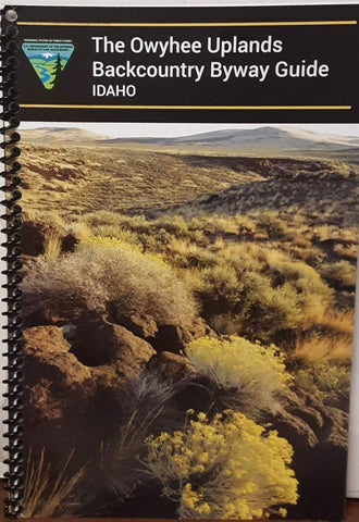 The Owyhee Uplands Backcountry Byway Guide - Idaho