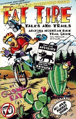 Fat Tire Tales & Trails: Arizona Mountain Bike Trail Guide by Cosmic Ray (April 1, 2012) Paperback