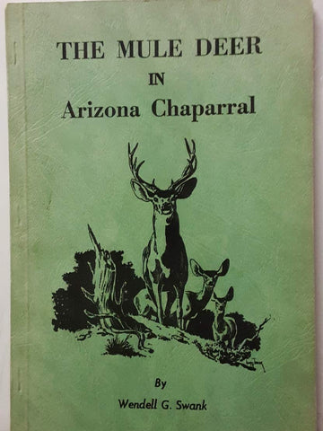 THE MULE DEER IN ARIZONA CHAPARRAL AND AN ANALYSIS OF OTHER IMPORTANT DEER HERDS. A RESEARCH AND MANAGEMENT STUDY.