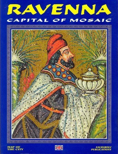 Ravenna: Capital of Mosaic - Wide World Maps & MORE! - Book - Wide World Maps & MORE! - Wide World Maps & MORE!