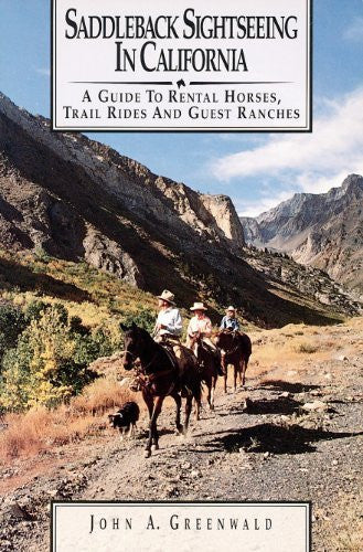 Saddleback Sightseeing in California: A Guide to Rental Horses, Trail Rides and Guest Ranches - Wide World Maps & MORE! - Book - Brand: Gem Guides Book Co - Wide World Maps & MORE!