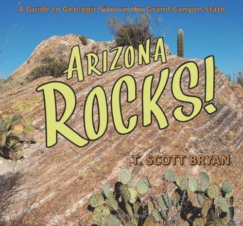 us topo - Arizona Rocks!: A Guide to Geologic Sites in the Grand Canyon State - Wide World Maps & MORE! - Book - Bryan, T. Scott - Wide World Maps & MORE!
