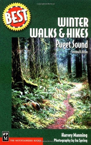 Winter Walks and Hikes: Puget Sound (Best Hikes)