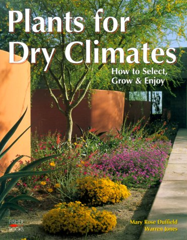Plants For Dry Climates: How to Select, Grow & Enjoy