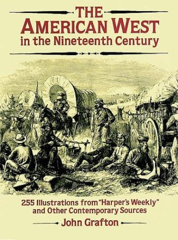 "The American West in the Nineteenth Century: 255 Illustrations from ""Harper's Weekly"" and Other Contemporary Sources (Dover Pictorial Archive)"