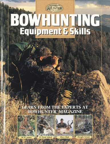 us topo - Bowhunting Equipment & Skills: Learn From the Experts at Bowhunter Magazine (The Complete Hunter) - Wide World Maps & MORE! - Book - Brand: Cool Springs Press - Wide World Maps & MORE!