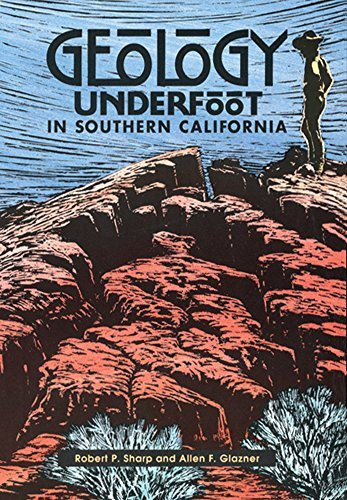 Geology Underfoot in Southern California - Wide World Maps & MORE! - Book - Robert P Sharp - Wide World Maps & MORE!