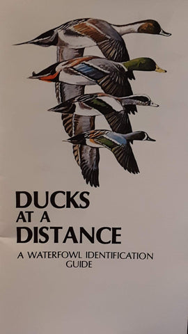 DUCKS AT A DISTANCE. A Waterfowl Identification Guide.
