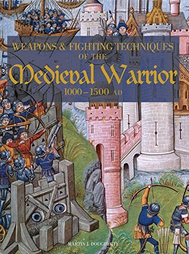 Weapons and Fighting Techiniques of the Medieval Warrior: 1000-1500 AD - Wide World Maps & MORE! - Book - Dougherty Martin J - Wide World Maps & MORE!