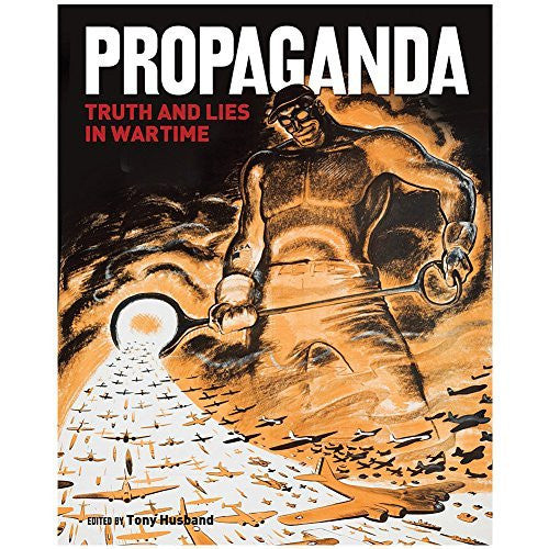 Propaganda Truth And Lies In Wartime Book: Collection of Illustrated Images