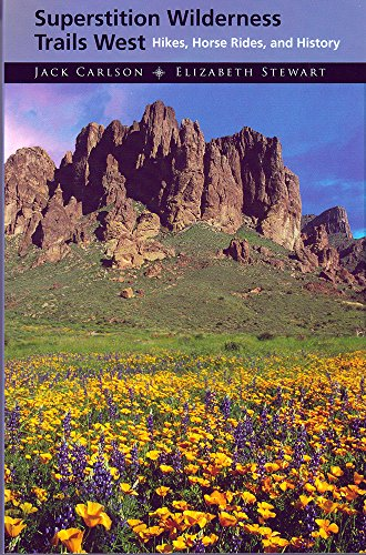 Superstition Wilderness Trails West: Hikes, Horse Rides, and History - Wide World Maps & MORE!