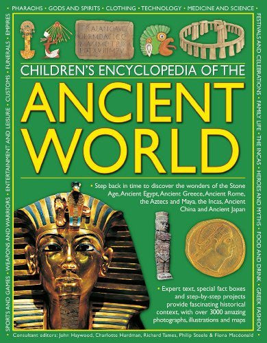 Children's Encyclopedia of the Ancient World: Step back in time to discover the wonders of the Stone Age, Ancient Egypt, Ancient Greece, Ancient Rome, ... the Incas, Ancient China and Ancient Japan