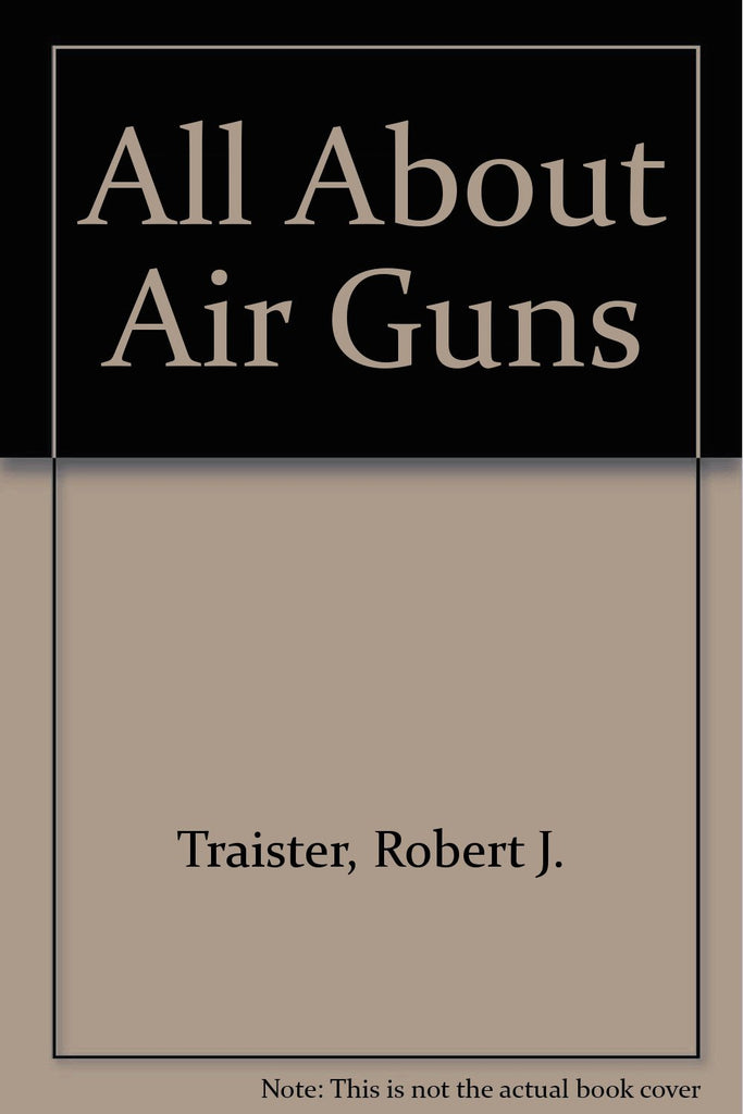 All About Airguns - Wide World Maps & MORE! - Book - Wide World Maps & MORE! - Wide World Maps & MORE!