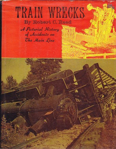 us topo - TRAIN WRECKS A Pictorial History of Accidents on the Main Line - Wide World Maps & MORE! - Book - Wide World Maps & MORE! - Wide World Maps & MORE!