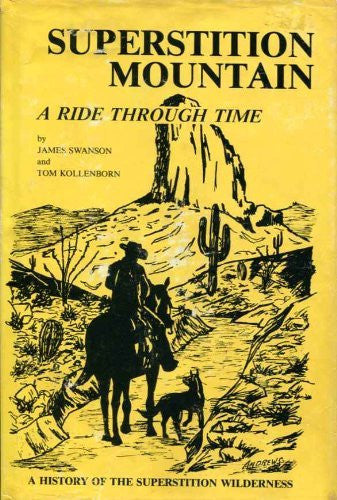 Superstition Mountain: A Ride through Time - Wide World Maps & MORE! - Book - Wide World Maps & MORE! - Wide World Maps & MORE!