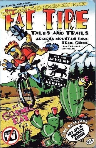 Mountain Biking Arizona Trail Guide: Fat Tire Tales & Trails by Cosmic Ray (2014) Paperback