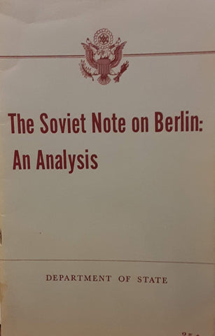 The Soviet Note on Berlin: An Analysis; Department of State Publication 6757; European and British Commonwealth Series 51