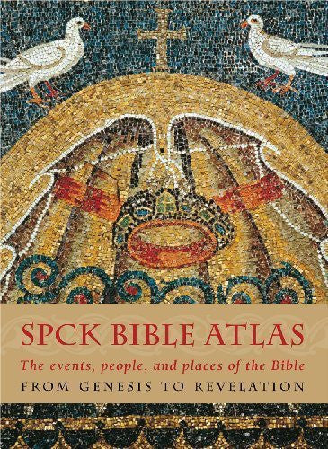 The SPCK Bible Atlas: The Events, People and Places of the Bible from Genesis to Revelation (2013-02-21)