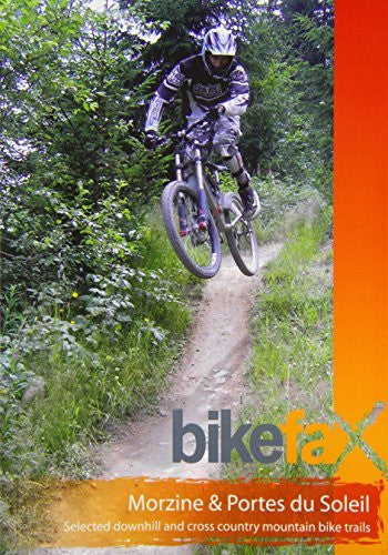 Morzine and Portes Du Soleil: Selected Downhill and Cross Country Mountain Bike Trails (Bikefax Mountain Bike Guides) - Wide World Maps & MORE! - Book - Wide World Maps & MORE! - Wide World Maps & MORE!