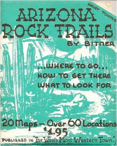 Arizona Rock Trails...Where to go...How to get there What to look for 20 Maps-Over 60 Locations Ghost Towns - Wide World Maps & MORE! - Book - Wide World Maps & MORE! - Wide World Maps & MORE!