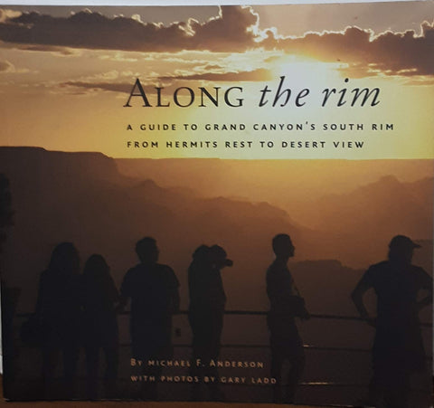 Along the Rim: A Guide to Grand Canyon's South Rim