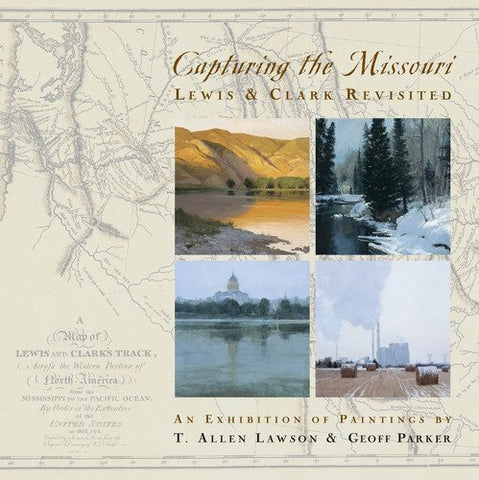 Capturing the Missouri: Lewis & Clark Revisited