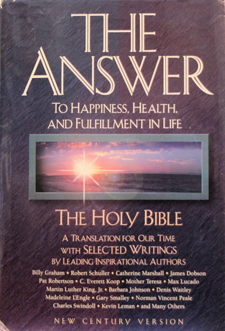 The Answer: To Happiness, Health, and Fulfillment in Life : The Holy Bible Translated for Our Time With Selected Writings by Leading Inspirational Authors - Wide World Maps & MORE!