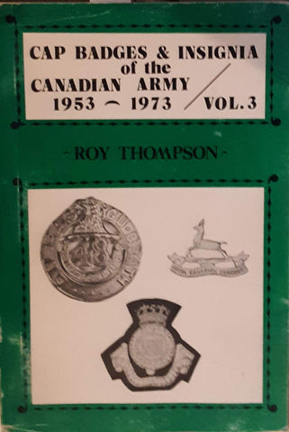 Cap Badges & Insignia of the Canadian Army 1953-1973, Vol. 3